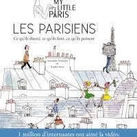 Les Parisiens: ce qu'ils disent, ce qu'ils font, ce qu'ils pensent