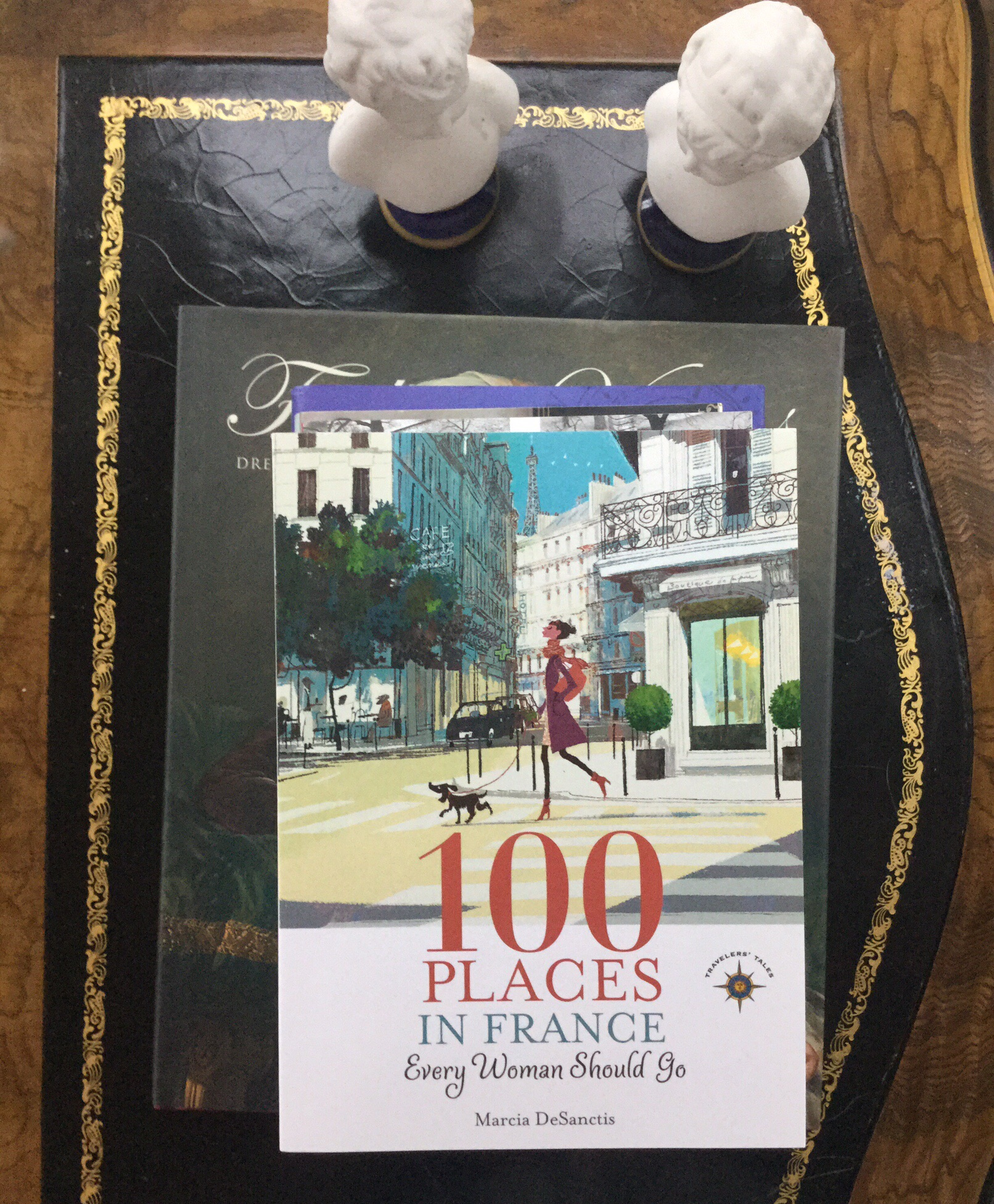 "The first of the books that I have chosen is 100 Places in France Every  Woman should Go. The cover blurb says, ""With intelligence, style and depth,  ..."